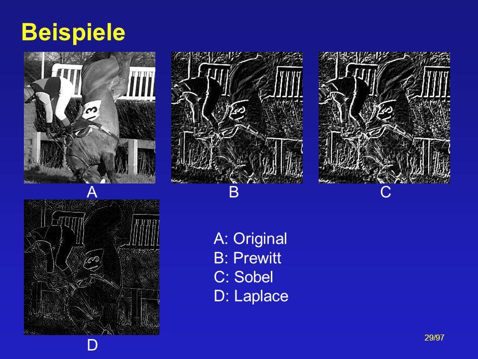 29/97 A B C D Beispiele A: Original B: Prewitt C: Sobel D: Laplace
