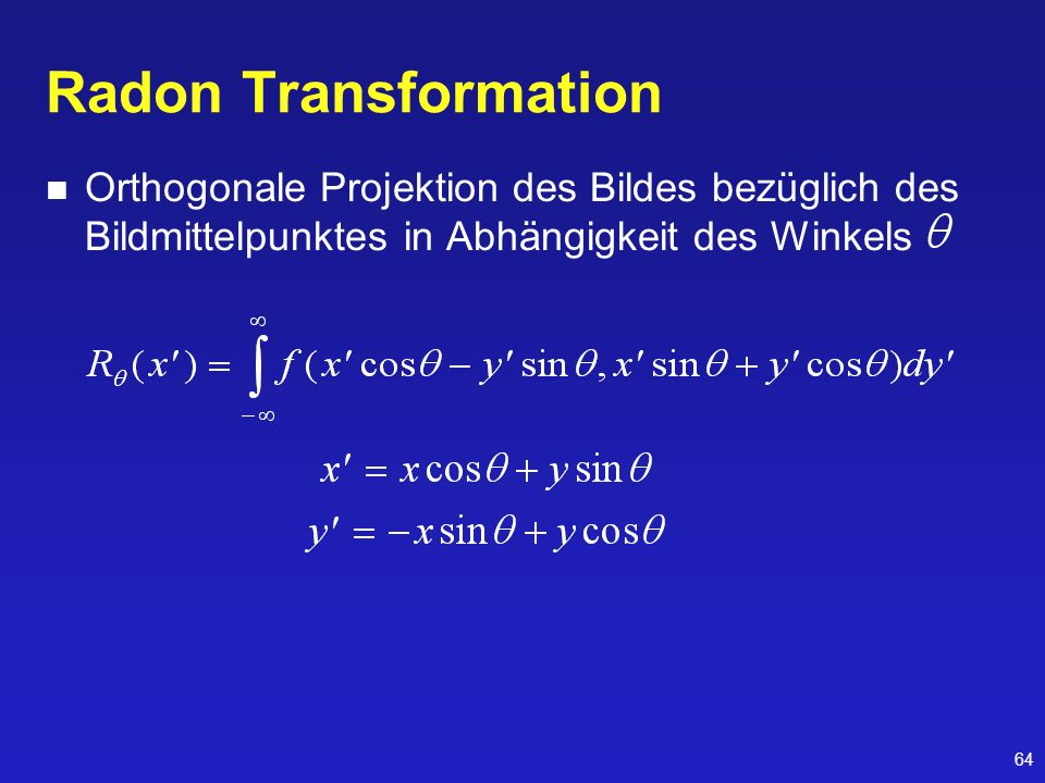 64 Radon Transformation Orthogonale Projektion des Bildes bezüglich des Bildmittelpunktes in Abhängigkeit des Winkels