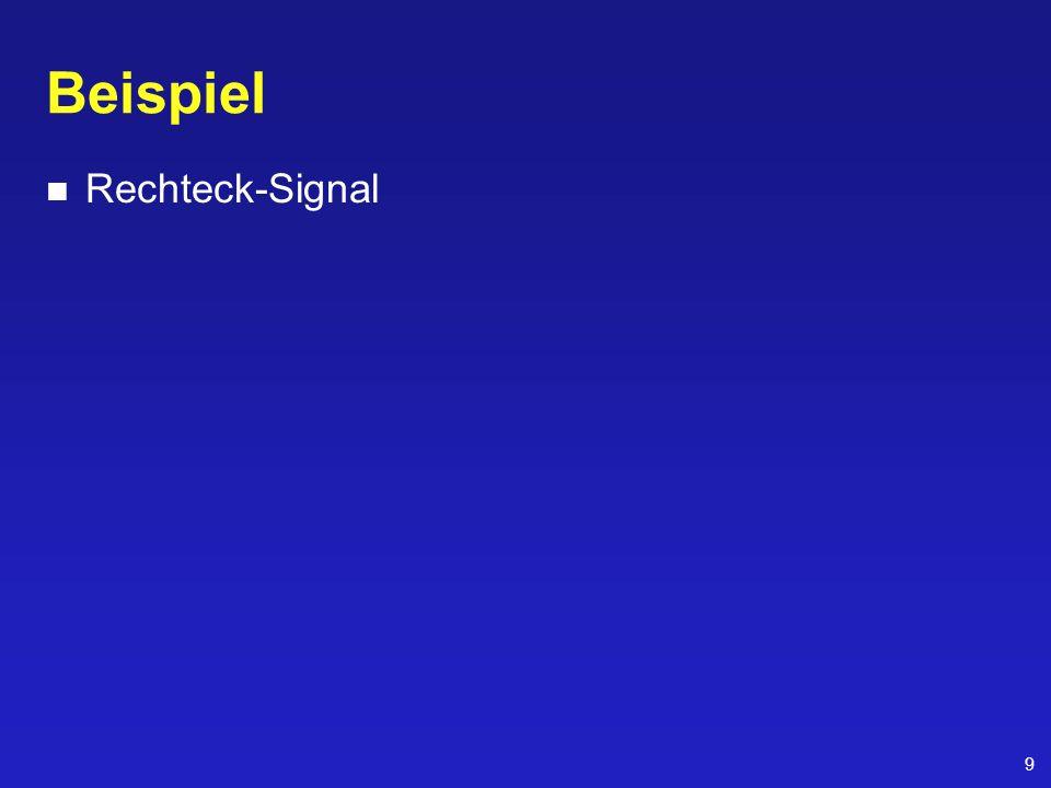 9 Beispiel Rechteck-Signal