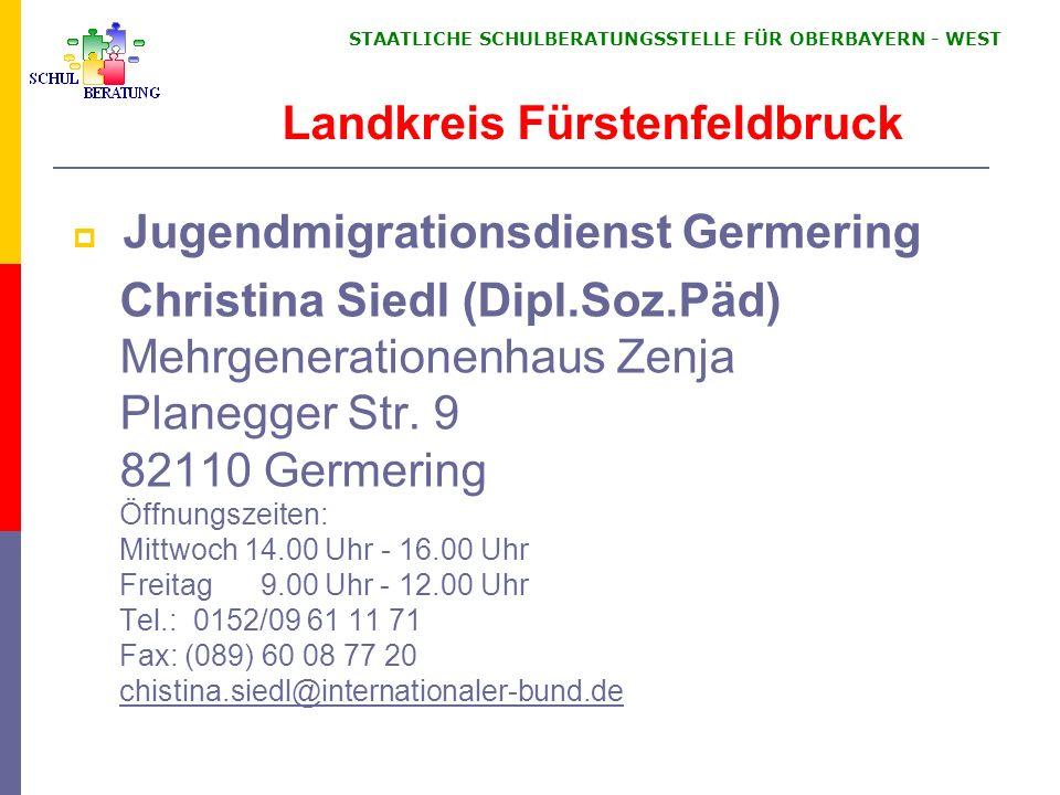 STAATLICHE SCHULBERATUNGSSTELLE FÜR OBERBAYERN WEST Jugendmigrationsdienst Germering Christina Siedl (Dipl.Soz.Päd) Mehrgenerationenhaus Zenja Planegg
