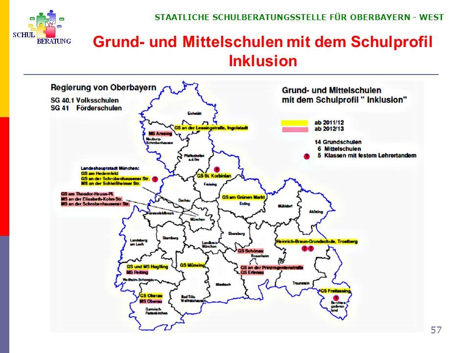 STAATLICHE SCHULBERATUNGSSTELLE FÜR OBERBAYERN WEST 57 Grund- und Mittelschulen mit dem Schulprofil Inklusion