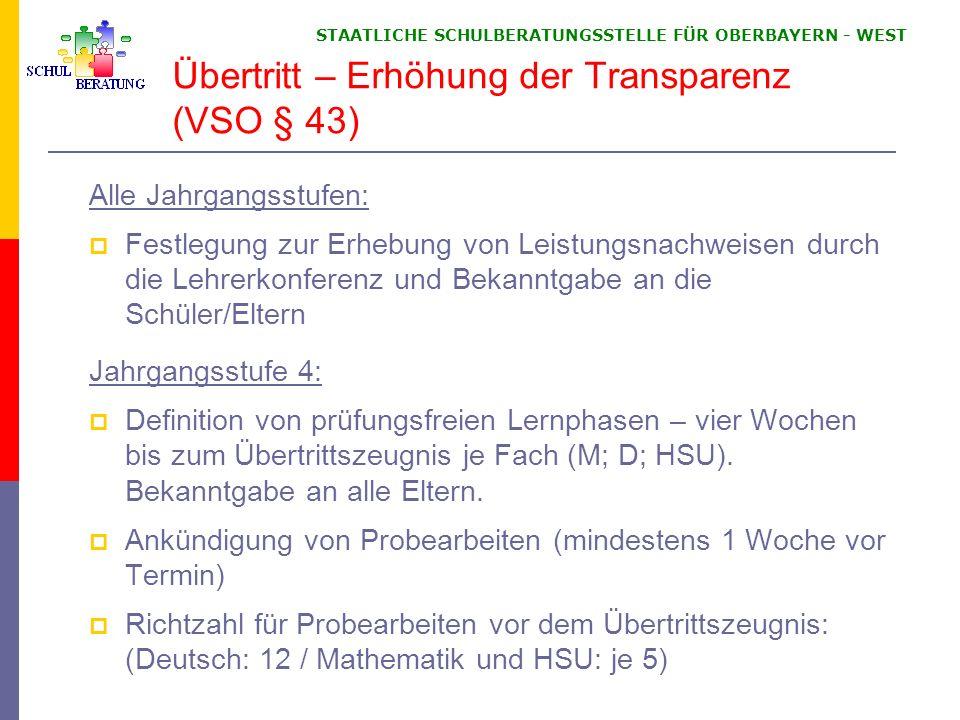 STAATLICHE SCHULBERATUNGSSTELLE FÜR OBERBAYERN WEST Übertritt – Erhöhung der Transparenz (VSO § 43) Alle Jahrgangsstufen: Festlegung zur Erhebung von