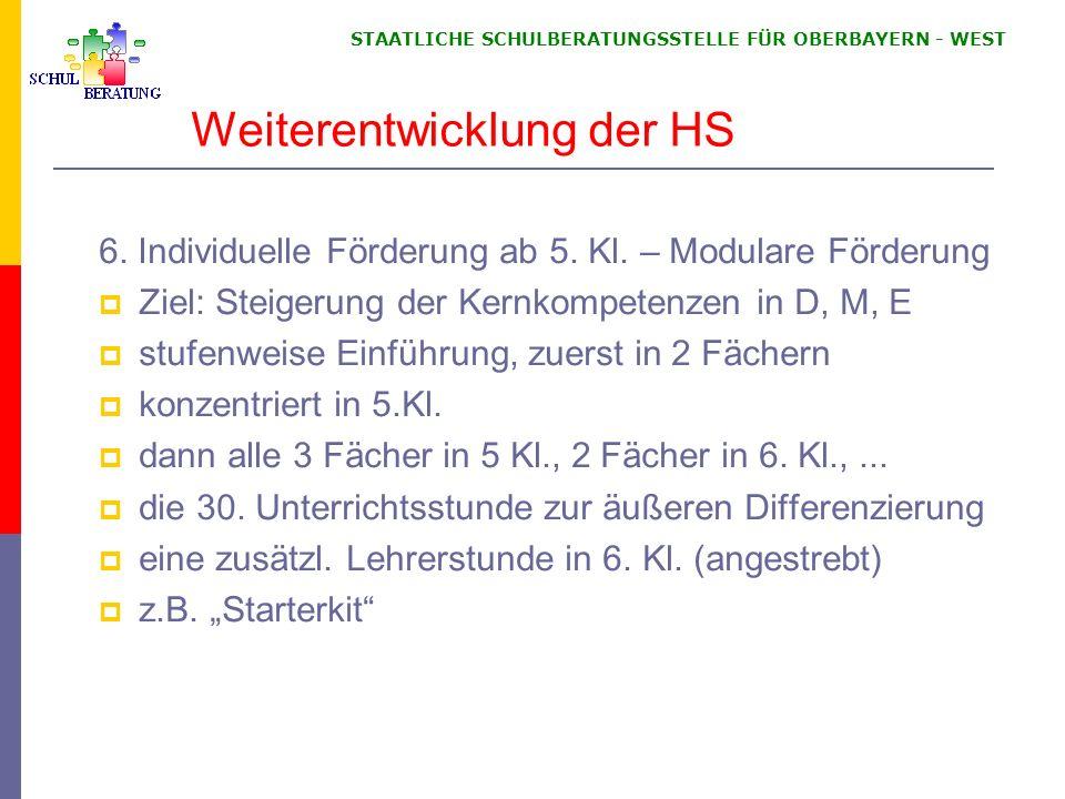 STAATLICHE SCHULBERATUNGSSTELLE FÜR OBERBAYERN WEST Weiterentwicklung der HS 6.