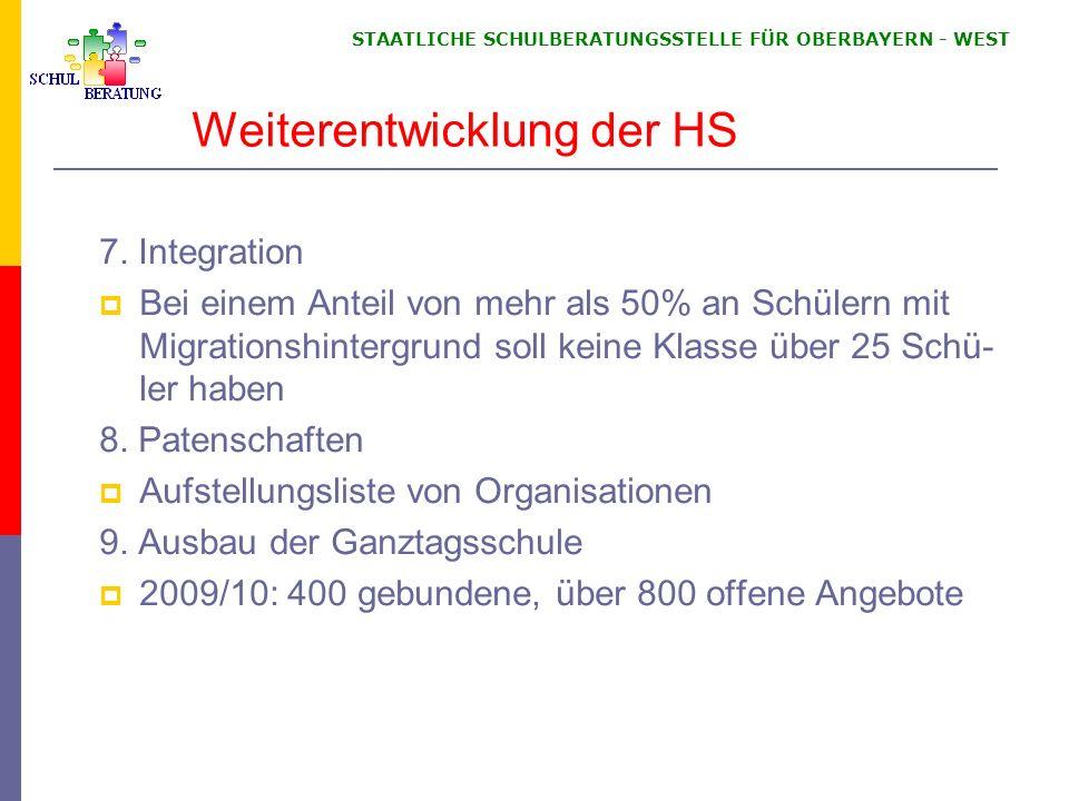 STAATLICHE SCHULBERATUNGSSTELLE FÜR OBERBAYERN WEST Weiterentwicklung der HS 7.