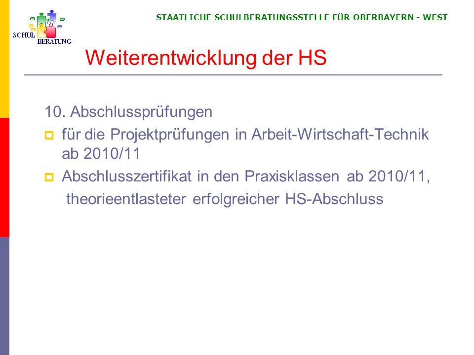 STAATLICHE SCHULBERATUNGSSTELLE FÜR OBERBAYERN WEST Weiterentwicklung der HS 10. Abschlussprüfungen für die Projektprüfungen in Arbeit-Wirtschaft-Tech