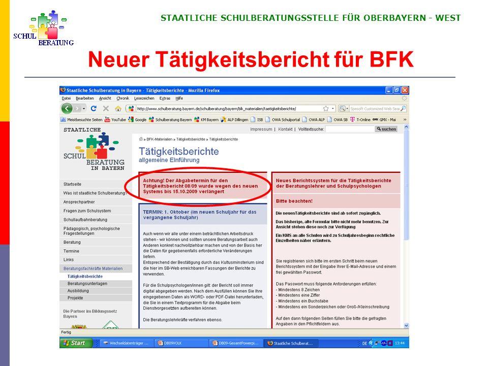 STAATLICHE SCHULBERATUNGSSTELLE FÜR OBERBAYERN WEST Tätigkeitsbericht für BFK (2) KMBek Schulberatung in Bayern - 23.