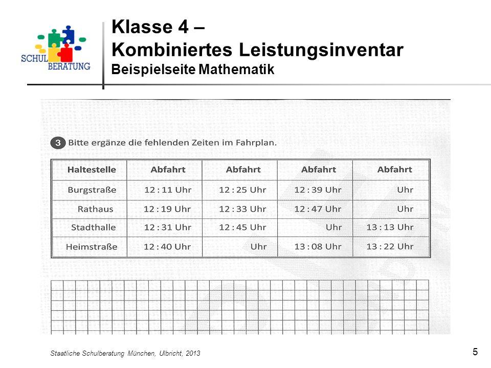 Staatliche Schulberatung München, Ulbricht, 2013 5 Klasse 4 – Kombiniertes Leistungsinventar Beispielseite Mathematik