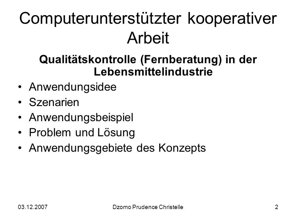 03.12.2007Dzomo Prudence Christelle3 Anwendungsidee Laborant und Laborant-Experte kommen ins Spiel.