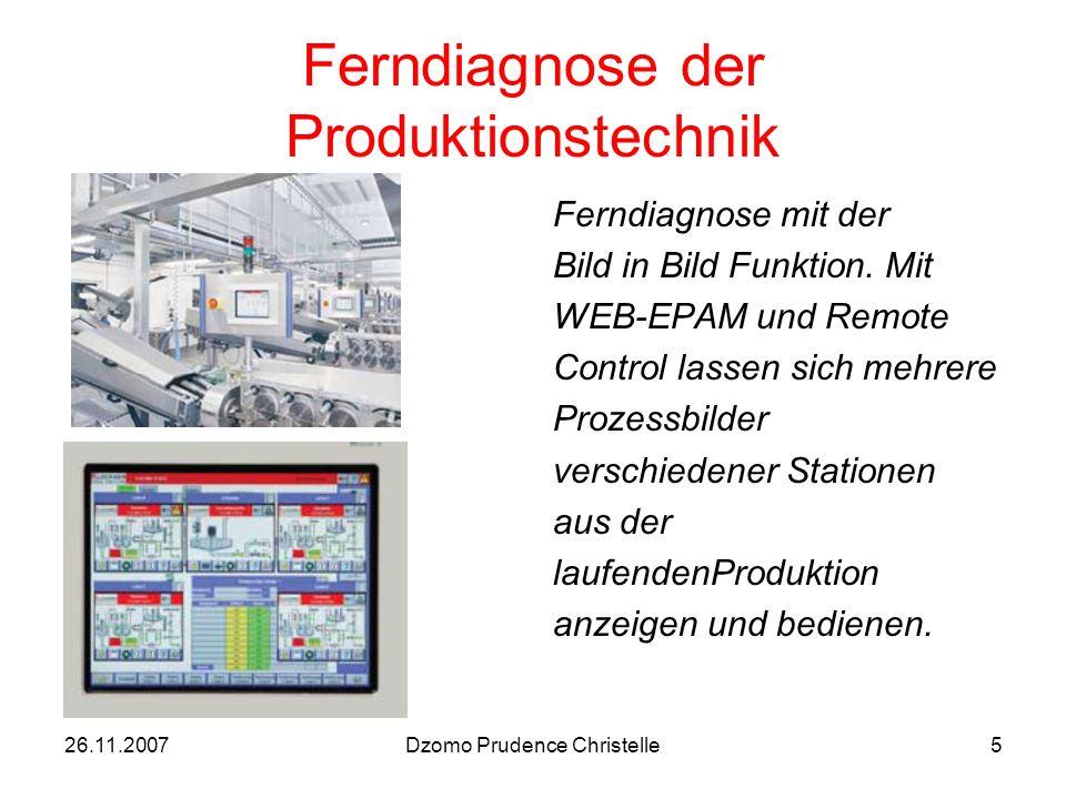 26.11.2007Dzomo Prudence Christelle5 Ferndiagnose der Produktionstechnik Ferndiagnose mit der Bild in Bild Funktion.