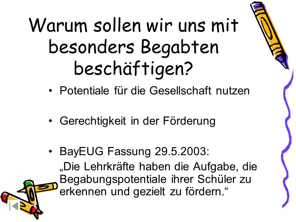 Potentiale für die Gesellschaft nutzen Gerechtigkeit in der Förderung BayEUG Fassung 29.5.2003: Die Lehrkräfte haben die Aufgabe, die Begabungspotenti