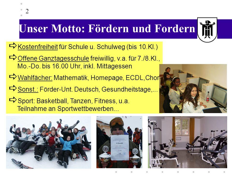 2 Unser Motto: Fördern und Fordern Kostenfreiheit für Schule u. Schulweg (bis 10.Kl.) Offene Ganztagesschule freiwillig, v.a. für 7./8.Kl., Mo.-Do. bi