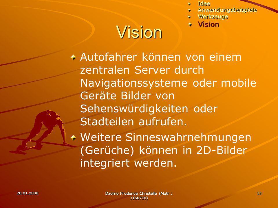 28.01.2008 Dzomo Prudence Christelle (Matr.: 1166710) 13 Vision Autofahrer können von einem zentralen Server durch Navigationssysteme oder mobile Gerä