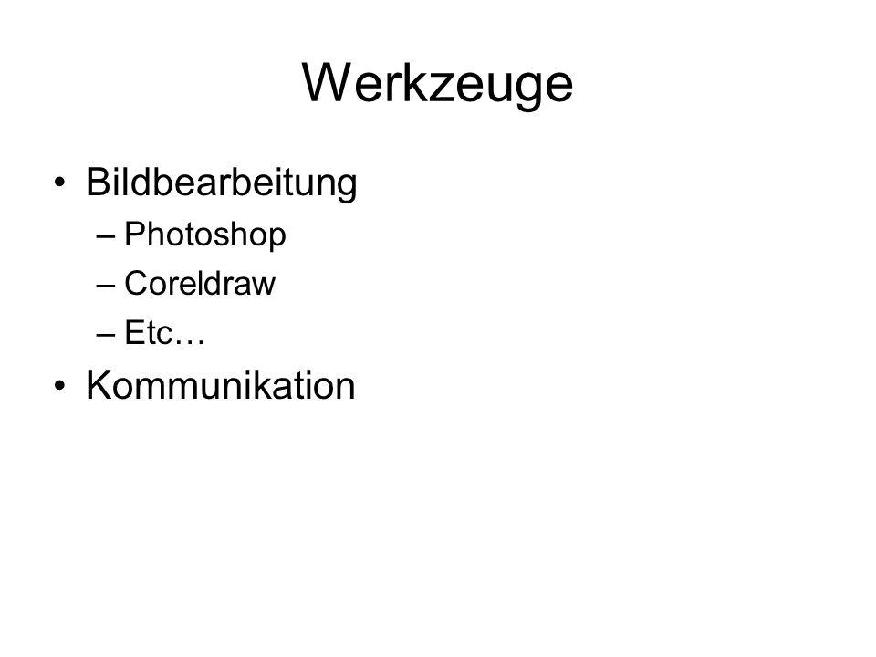 Werkzeuge Bildbearbeitung –Photoshop –Coreldraw –Etc… Kommunikation