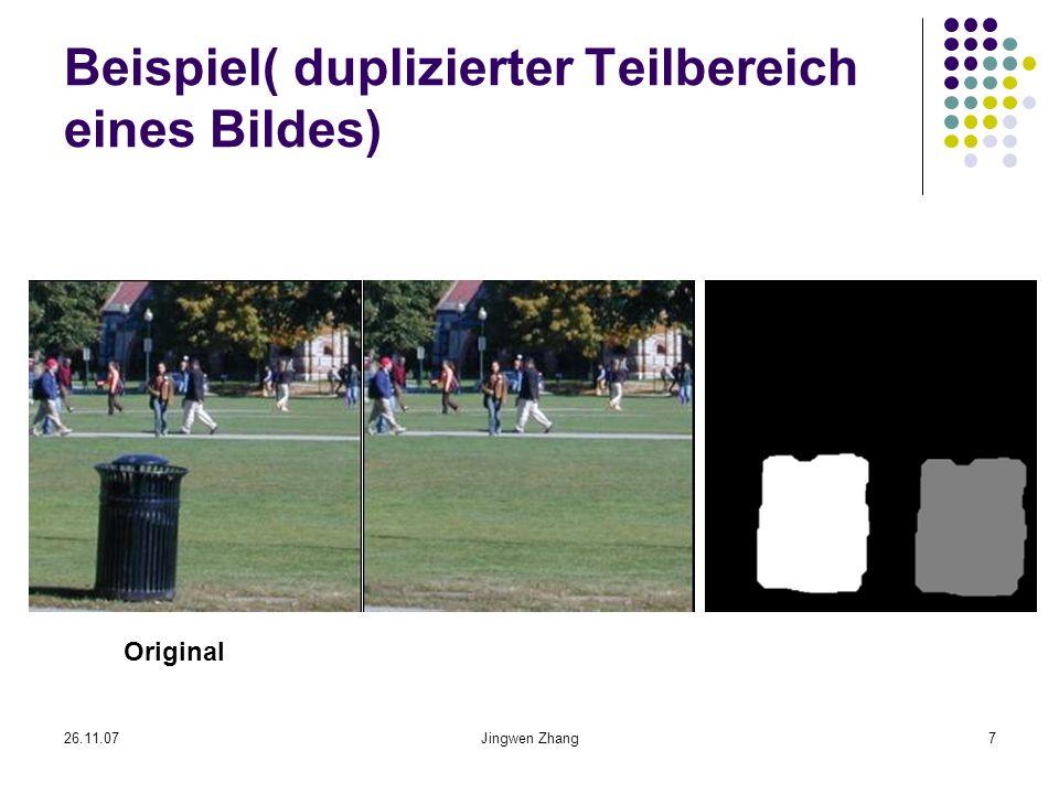 26.11.07Jingwen Zhang7 Beispiel( duplizierter Teilbereich eines Bildes) Original