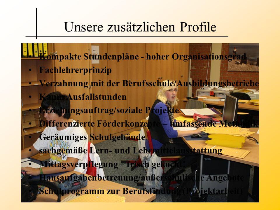 Kompakte Stundenpläne - hoher Organisationsgrad Fachlehrerprinzip Verzahnung mit der Berufsschule/Ausbildungsbetriebe Kaum Ausfallstunden Erziehungsau