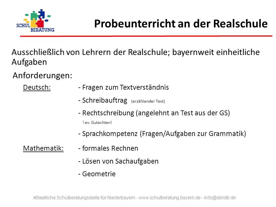 Probeunterricht an der Realschule Ausschließlich von Lehrern der Realschule; bayernweit einheitliche Aufgaben Anforderungen: Deutsch: - Fragen zum Tex