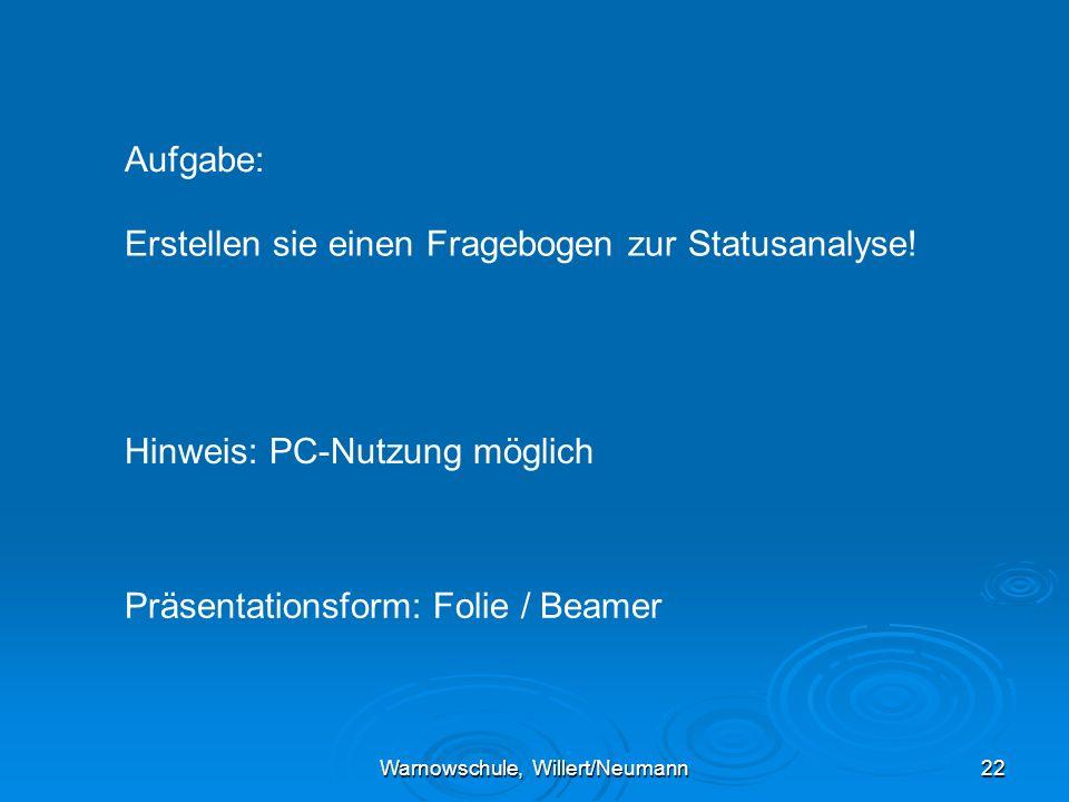 Warnowschule, Willert/Neumann22 Aufgabe: Erstellen sie einen Fragebogen zur Statusanalyse.