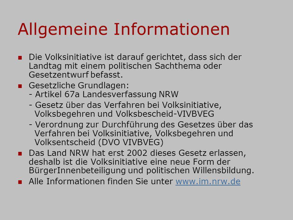 Allgemeine Informationen Die Volksinitiative ist darauf gerichtet, dass sich der Landtag mit einem politischen Sachthema oder Gesetzentwurf befasst. G