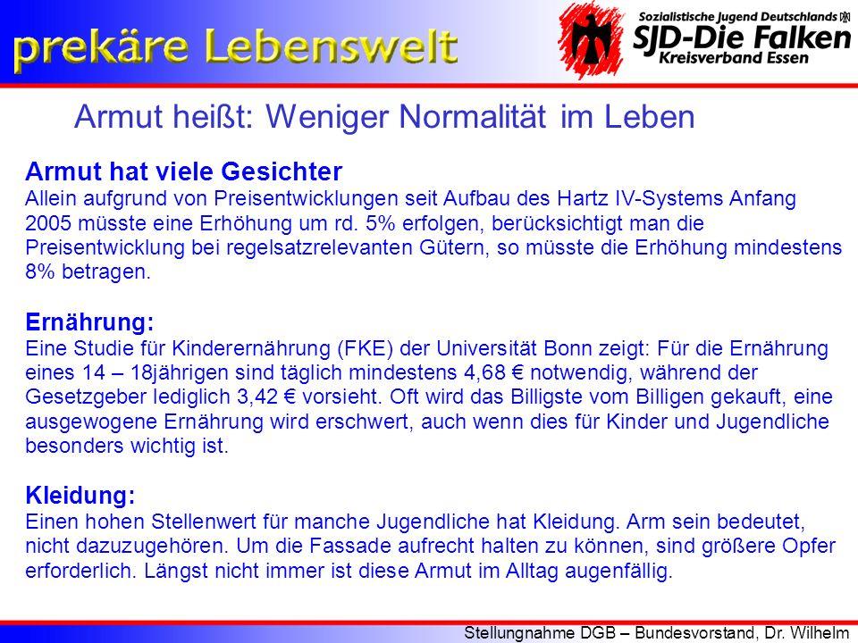 Armut heißt: Weniger Normalität im Leben Stellungnahme DGB – Bundesvorstand, Dr. Wilhelm Adamy Armut hat viele Gesichter Allein aufgrund von Preisentw