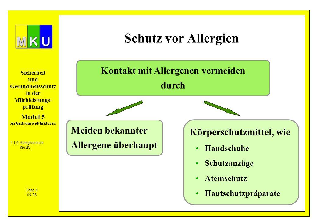 Sicherheit und Gesundheitsschutz in der Milchleistungs- prüfung Schutz vor Allergien 5.1.6Allergisierende Stoffe Körperschutzmittel, wie Handschuhe Sc