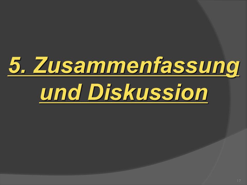 5. Zusammenfassung und Diskussion 17