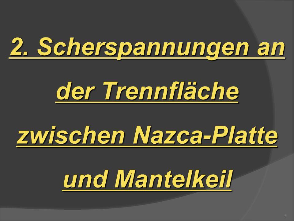 2. Scherspannungen an der Trennfläche zwischen Nazca-Platte und Mantelkeil 5