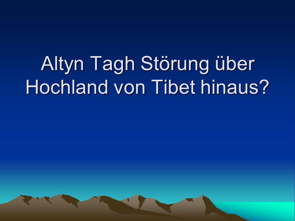 Altyn Tagh Störung über Hochland von Tibet hinaus?