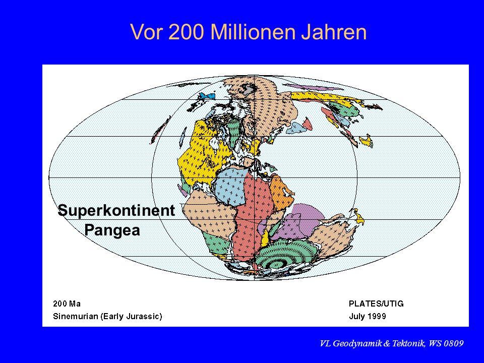 VL Geodynamik & Tektonik, WS 0809 Vor 200 Millionen Jahren Superkontinent Pangea