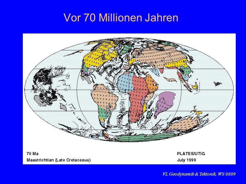 VL Geodynamik & Tektonik, WS 0809 Vor 70 Millionen Jahren
