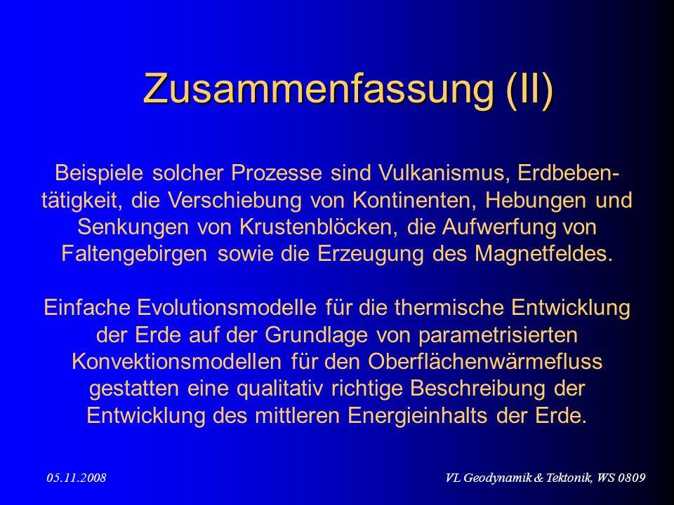 VL Geodynamik & Tektonik, WS 080905.11.2008 Beispiele solcher Prozesse sind Vulkanismus, Erdbeben- tätigkeit, die Verschiebung von Kontinenten, Hebung