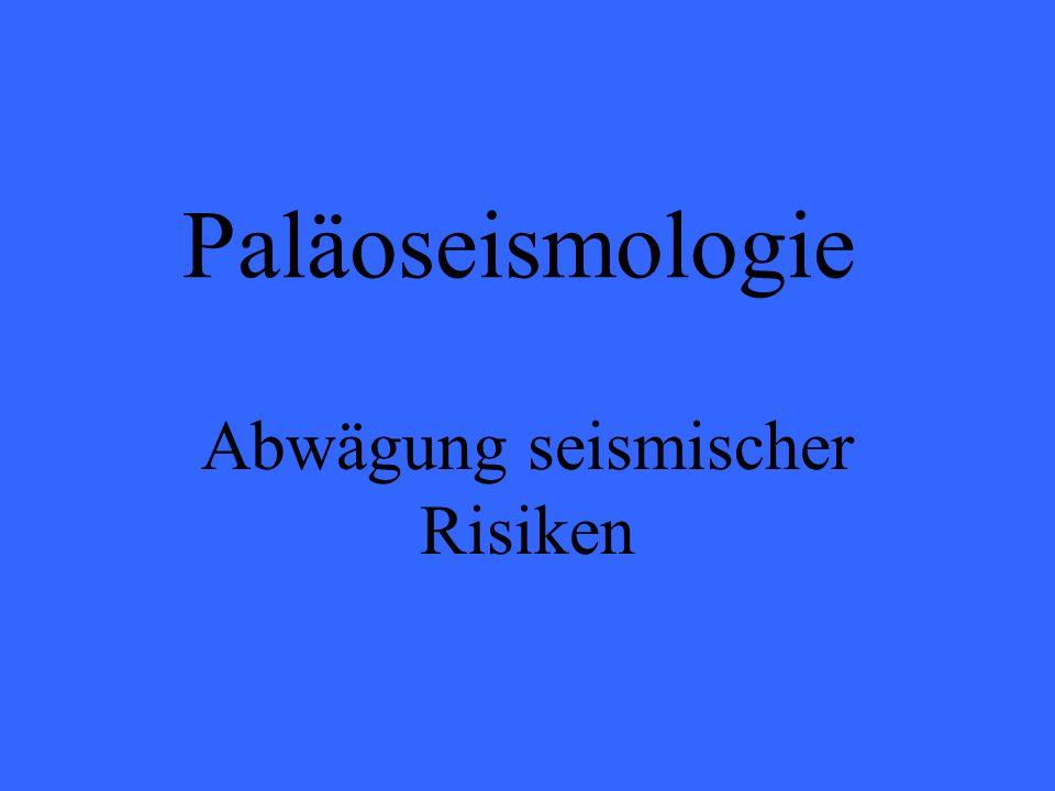Paläoseismologie Abwägung seismischer Risiken