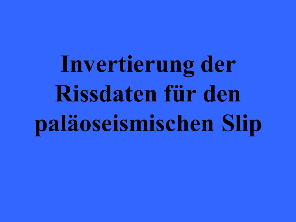 Invertierung der Rissdaten für den paläoseismischen Slip