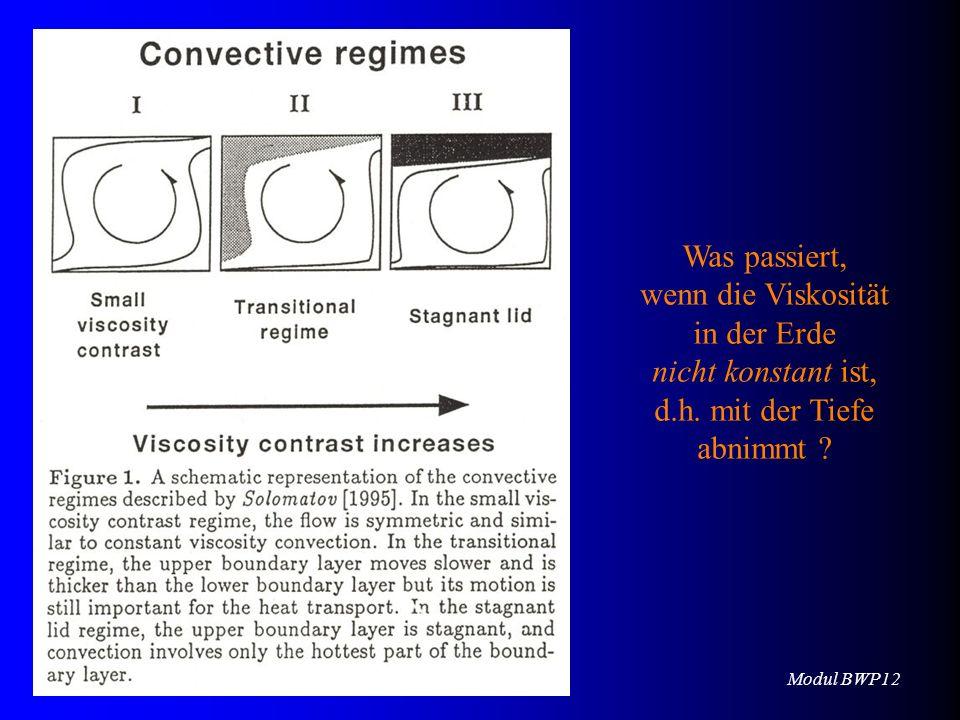 Modul BWP12 16.06.2010 Was passiert, wenn die Viskosität in der Erde nicht konstant ist, d.h. mit der Tiefe abnimmt ?