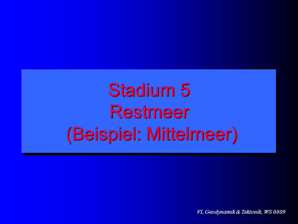 VL Geodynamik & Tektonik, WS 0809 Stadium 5 Restmeer (Beispiel: Mittelmeer)