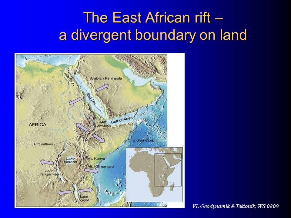 VL Geodynamik & Tektonik, WS 0809 The East African rift – a divergent boundary on land