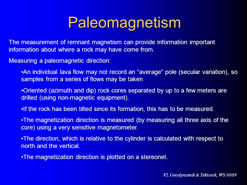 Paleomagnetism The measurement of remnant magnetism can provide information important information about where a rock may have come from. Measuring a p