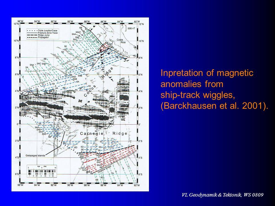 VL Geodynamik & Tektonik, WS 0809 Inpretation of magnetic anomalies from ship-track wiggles, (Barckhausen et al. 2001).