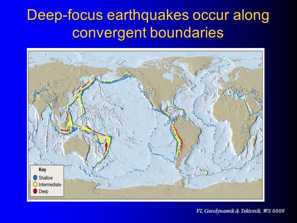 VL Geodynamik & Tektonik, WS 0809 Deep-focus earthquakes occur along convergent boundaries