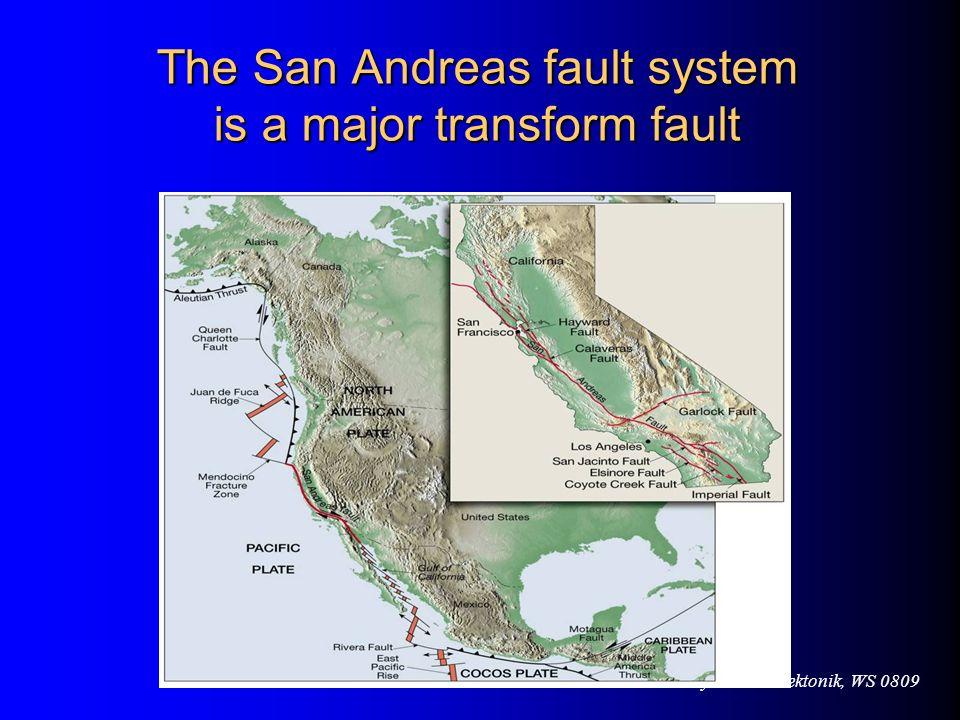 VL Geodynamik & Tektonik, WS 0809 The San Andreas fault system is a major transform fault