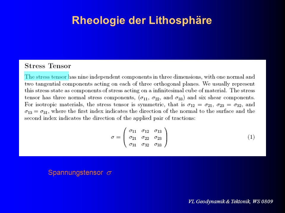 VL Geodynamik & Tektonik, WS 0809 Rheologie der Lithosphäre Deformationstensor