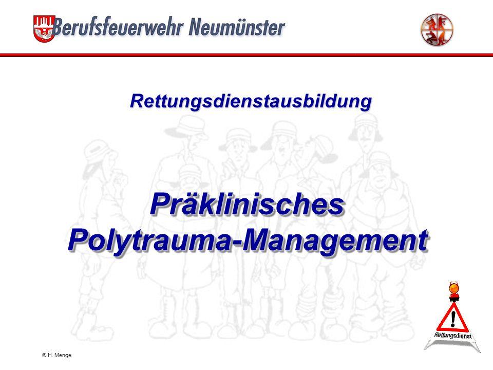 © H. Menge Rettungsdienstausbildung Präklinisches Polytrauma-Management