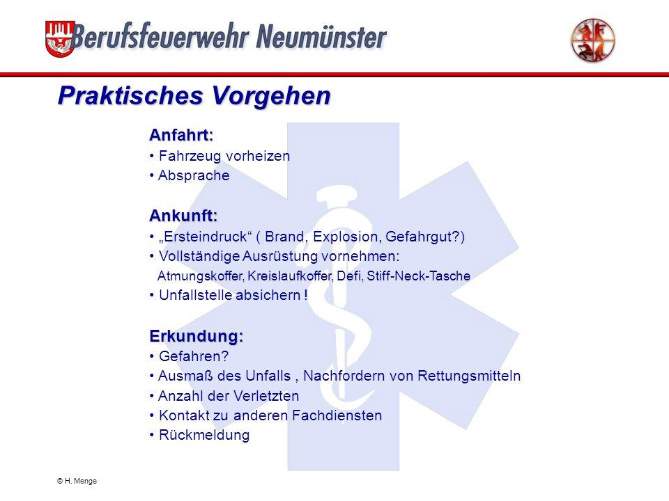 © H. Menge Allgemeines Vorgehen 1.Beurteilung der Unfallsituation, Selbst- und Fremdschutz, Rettung 2.Basischeck, lebensrettende Sofortmaßnahmen 3.dif