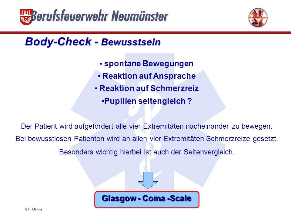 Body-Check - Allgemeine Prinzipien möglichst im vorgeheizten RTW der Patient muss immer ganz ausgezogen werden gründliche Untersuchung von Kopf bis Fu