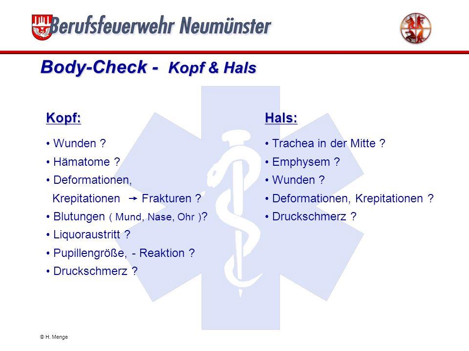 © H. Menge Body-Check - Atmung & Kreislauf Atmung: Zyanose ? Atemwegsverlegung ? Thoraxbewegungen ? Hypoventilation ? Seitengleiche Belüftung ? Atemfr