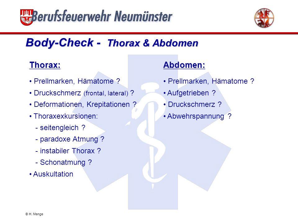 © H. Menge Body-Check - Kopf & Hals Kopf: Wunden ? Hämatome ? Deformationen, Krepitationen Frakturen ? Blutungen ( Mund, Nase, Ohr ) ? Liquoraustritt