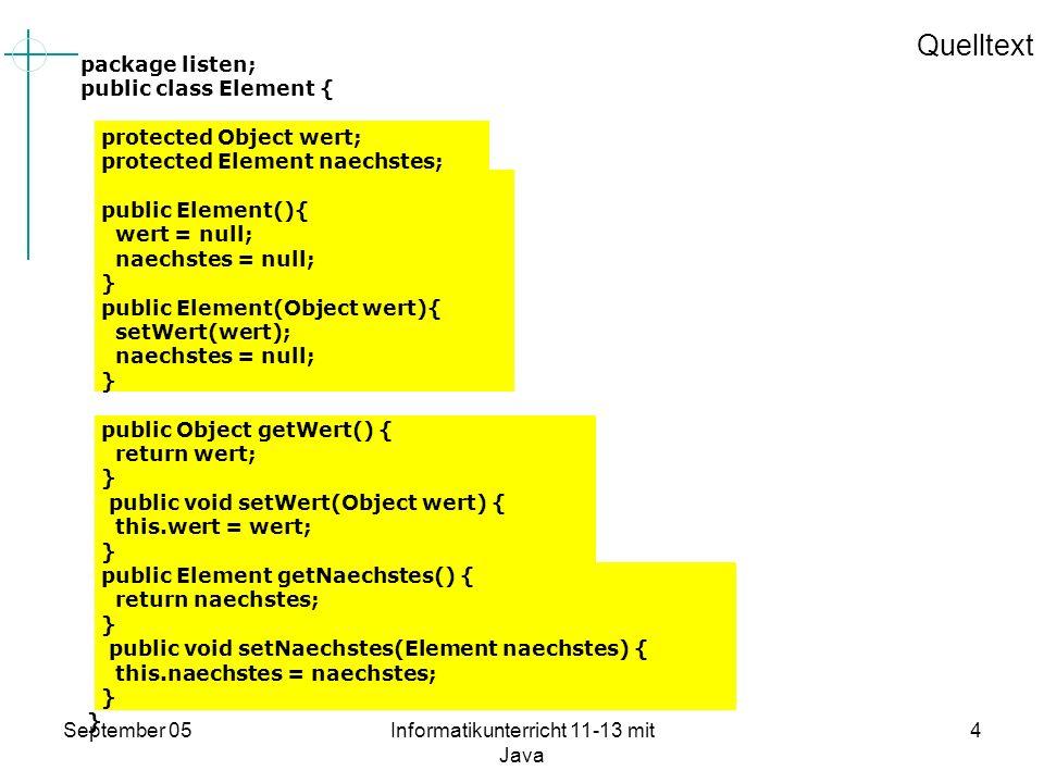 September 05Informatikunterricht 11-13 mit Java 5 Die abstrakte Liste Mit dem Element kopf hat man die ganze Liste unter Kontrolle haengeAn() hängt davon ab wie die Liste konkretisiert wird (LIFO –FIFO) Klasse Liste ist abstrakt Implementieren Sie die abstrakte Klasse Liste