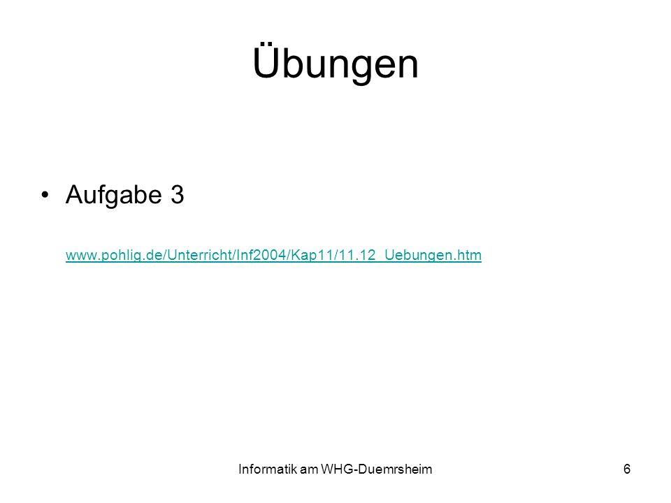 6 Übungen Aufgabe 3 www.pohlig.de/Unterricht/Inf2004/Kap11/11.12_Uebungen.htm