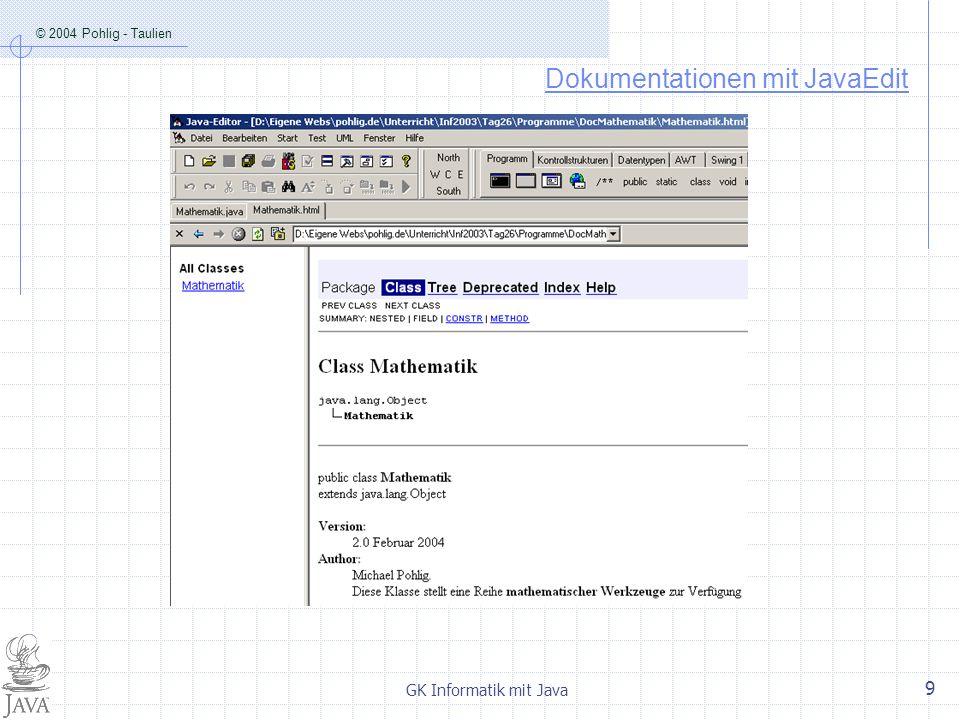 © 2004 Pohlig - Taulien GK Informatik mit Java 9 Dokumentationen mit JavaEdit