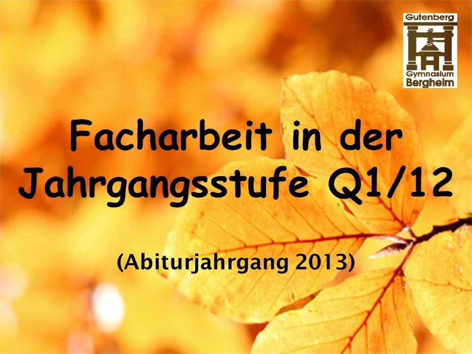 Facharbeit in der Jahrgangsstufe Q1/12 (Abiturjahrgang 2013)