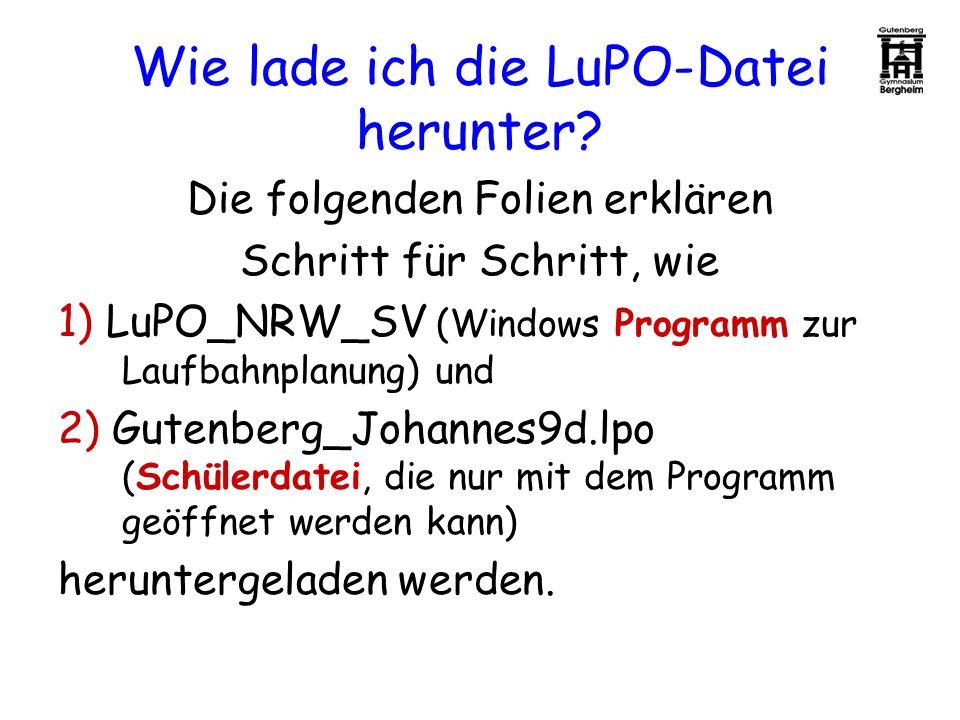 Wie lade ich die LuPO-Datei herunter? Die folgenden Folien erklären Schritt für Schritt, wie 1) LuPO_NRW_SV (Windows Programm zur Laufbahnplanung) und